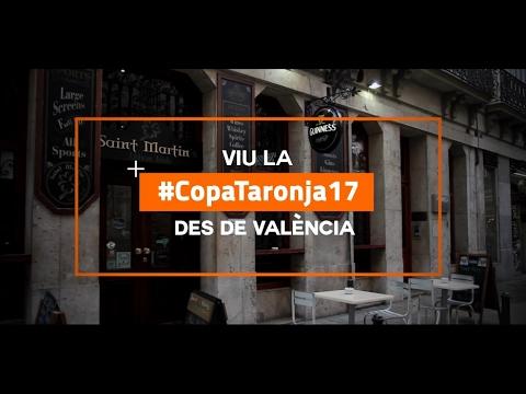 Vive la #CopaTaronja17 desde Valencia