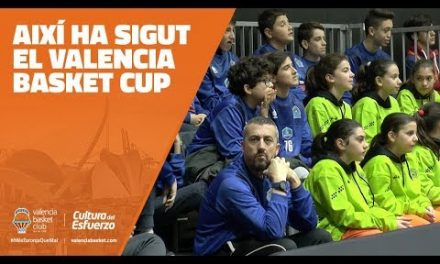 AIXÍ HA SIGUT EL VALENCIA BASKET CUP