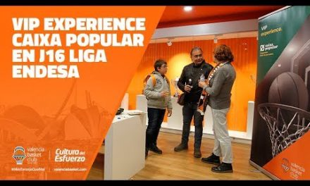 VIP Experience Caixa Popular en J16 Liga Endesa
