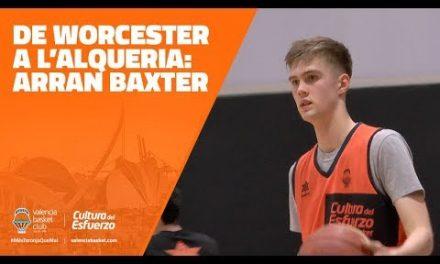 De Worcester a L'Alqueria: Arran Baxter