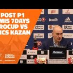 Ponsarnau Post P1 Semis 7Days Eurocup vs Unics Kazan