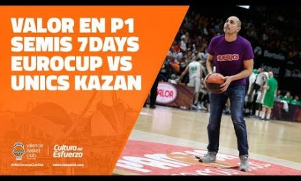 Chocolates Valor en P1 Semis 7DAYS Eurocup vs Unics Kazan