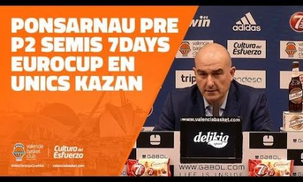 Ponsarnau pre P2 Semis Eurocup en Unics Kazan