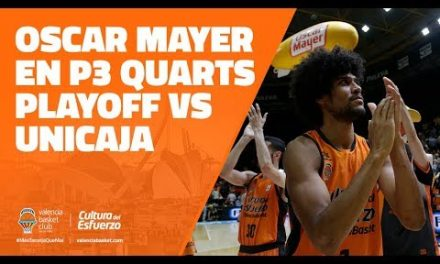 Oscar Mayer en P3 Cuartos Playoff vs Unicaja