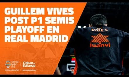 Guillem Vives post P1 Semifinales Playoff en Real Madrid