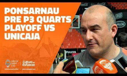 Ponsarnau pre P3 Cuartos Playoff vs Unicaja