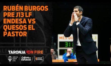 Rubén Burgos pre J13 Liga Femenina Endesa vs Quesos el Pastor