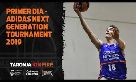 Primer día – Adidas Next Generation Tournament Valencia 2019