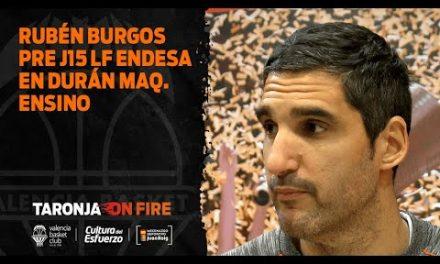 Rubén Burgos pre J15 LF Endesa en Durán Maquinaria Ensino