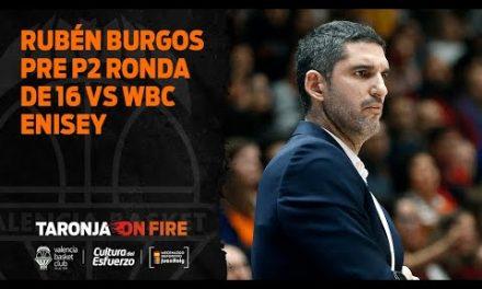 Rubén Burgos pre P2 Ronda de 16 Eurocup Women vs WBC Enisey