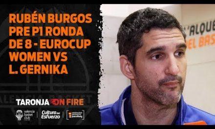 Rubén Burgos pre P1 Ronda de 8 Eurocup Women en Lointek Gernika