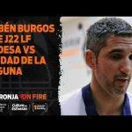 Rubén Burgos pre J22 LF Endesa vs Ciudad de la Laguna