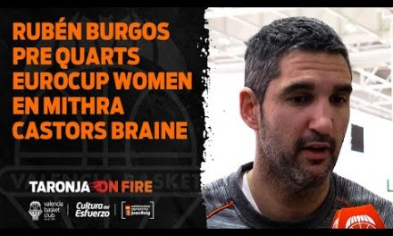 Rubén Burgos pre P1 Cuartos Eurocup Women en Mithra Castors Braine