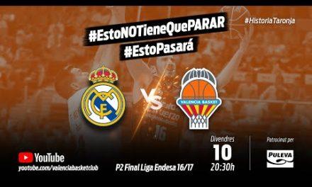 Final Liga Endesa vs Real Madrid Partido 2 PlayOff 16-17 #HistoriaTaronja