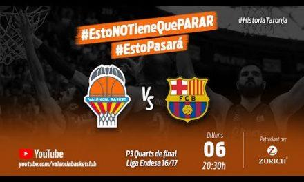 Partido 3 PlayOff 16-17 Cuartos de Final Liga Endesa vs FC Barcelona Lassa #HistoriaTaronja