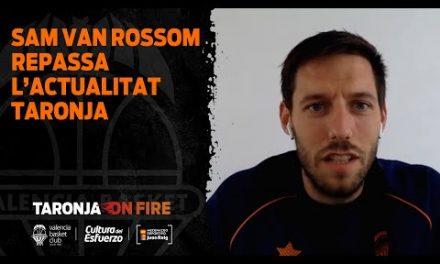 Sam Van Rossom repasa la actualidad Taronja