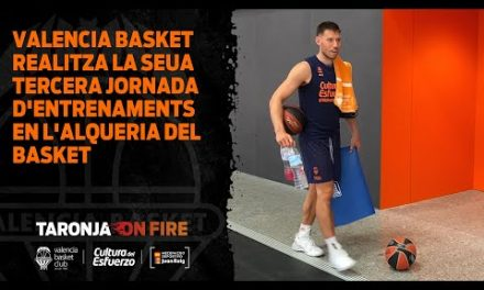 Tercera jornada de entrenamientos en L'Alqueria del Basket, día 5