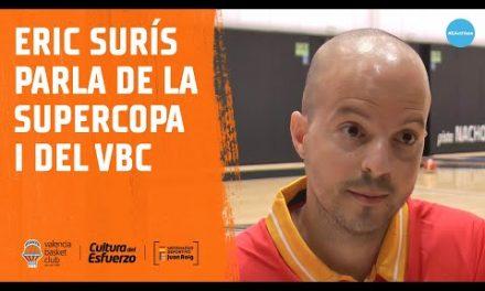 Eric Surís habla de la Supercopa LF Endesa y el Valencia Basket