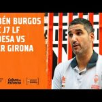 Rubén Burgos pre J7 LF Endesa en Spar Girona