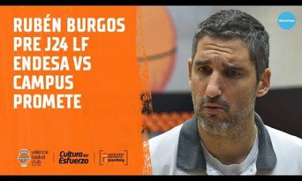 Rubén Burgos pre J24 LF Endesa vs Campus Promete