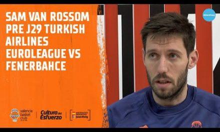 Declaraciones Sam Van Rossom Pre J29 Turkish Airlines Euroleague vs Fenerbahce