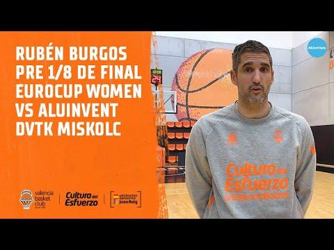 Rubén Burgos pre Octavos Eurocup Women vs Aluinvent DVTK Miskolc