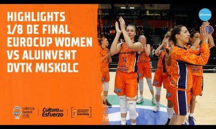 Highlights 1/8 de Final – Eurocup Women vs Aluinvent DVTK Miskolc