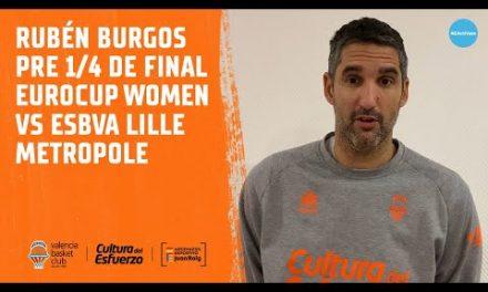 Rubén Burgos pre Cuartos Eurocup Women vs ESBVA Lille Metropole