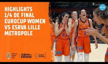 Highlights 1/4 de Final – Eurocup Women vs ESBVA Lille Metropole