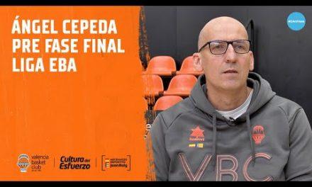 Ángel Cepeda pre fase final Liga EBA