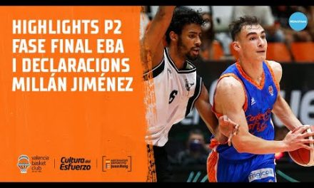 Highlights y declas Millán Jiménez post P2 Fase Final EBA