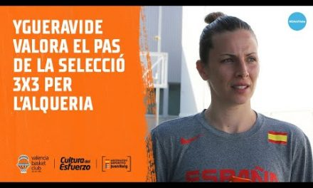 Sandra Ygueravide valora el paso de la Selección 3×3 por L'Alqueria