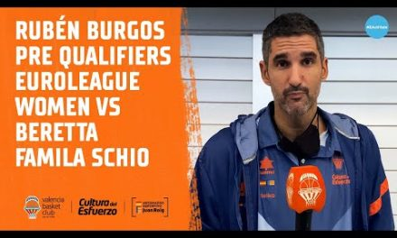 Rubén Burgos pre EuroLeague Women Qualifiers vs Beretta Famila Schio